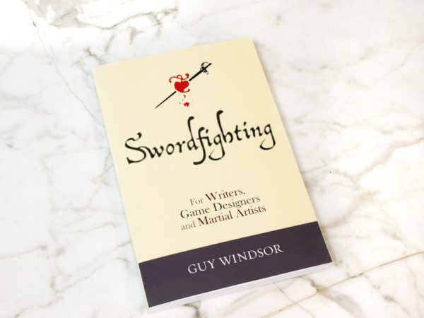Swordfighting, for Writers, Game Designers and Martial...